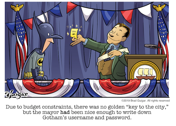 A comic of the mayor of Gotham handing Batman Gotham's username and password instead of a key to the city because of budget cuts.