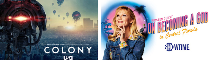 Two Showtime TV show posters which Carlos Rios BFA '14 is credited as a writer: Colony on USA and On Becoming A God in Central Florida on Showtime.