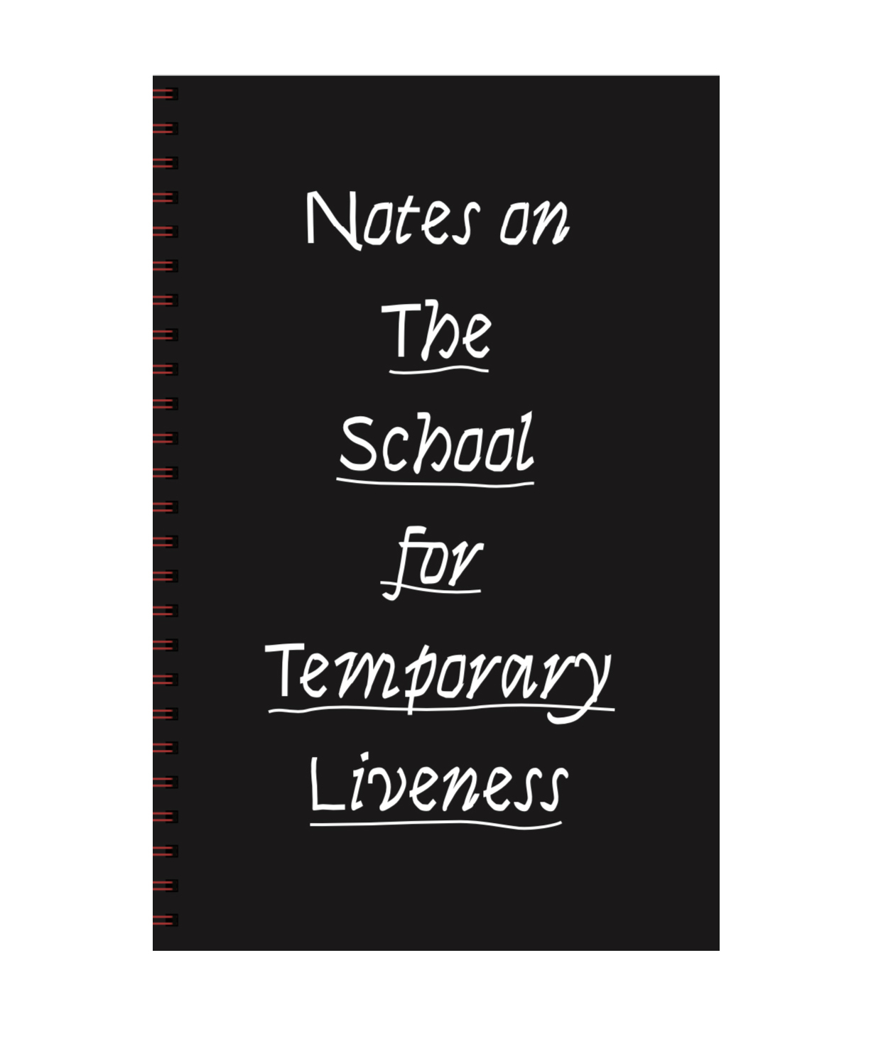 "Cover image of pamphlet with the words ""Notes from The School for Temporary Liveness"" printed in white on a black background"